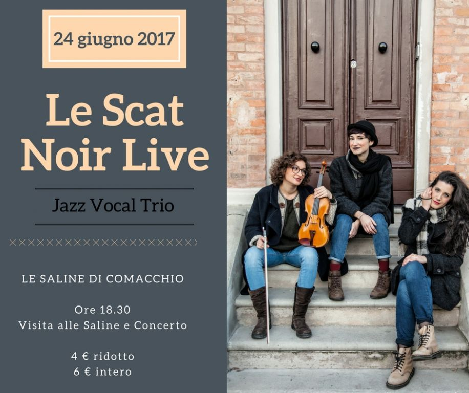 Comacchio (Fe): Il Jazz Vocal Trio Le Scat Noir a La Salina