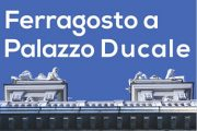 Genova: il Ferragosto a Palazzo Ducale con il